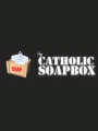 Catholic Soapbox